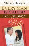 Every Man Is Called to Crown His Wife